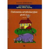 Książki dla dzieci, Ćwiczenia artykulacyjne: głoski d,t. Zeszyt 10 (opr. miękka)