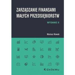 Zarządzanie finansami małych przedsiębiorstw - Mariusz Nowak (opr. broszurowa)