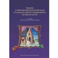 Historia, Parafie w średniowiecznych Prusach w czasach zakonu niemieckiego od XIII do XVI w. (opr. twarda)