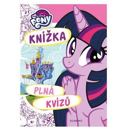 Książki dla dzieci, My Little Pony - Knížka plná kvízů kolektiv