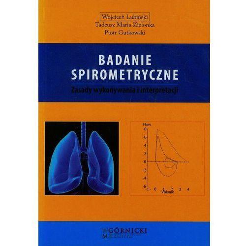 Książki medyczne, Badanie spirometryczne Zasady wykonywania i interpretacji (opr. miękka)