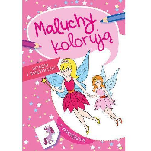 Książki dla dzieci, Maluchy kolorują wróżki i księżniczki - Praca zbiorowa