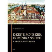 Pozostałe książki, Dzieje mniszek dominikańskich w krajach słowiańskich (opr. kartonowa)