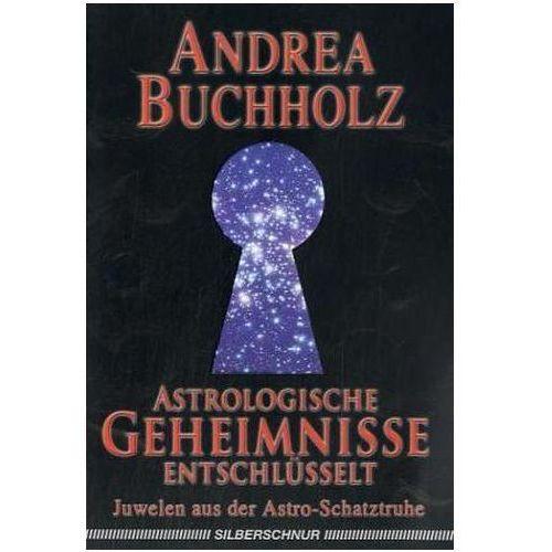 Senniki, wróżby, numerologia i horoskopy, Astrologische Geheimnisse entschlüsselt Buchholz, Andrea