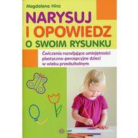 Książki dla dzieci, Narysuj i opowiedz o swoim rysunku - Dostawa 0 zł (opr. miękka)