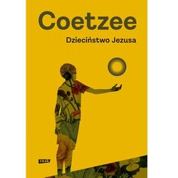Dzieciństwo Jezusa - J.M. Coetzee (opr. twarda)