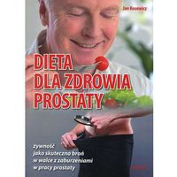 Książki medyczne, Dieta dla zdrowia prostaty (opr. miękka)