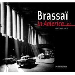 Brassai in America, 1957 (opr. twarda)
