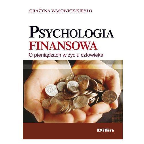 Psychologia, Psychologia finansowa. O pieniądzach w życiu człowieka (opr. miękka)