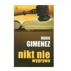 Nikt nie wygrywa - Mark Gimenez (opr. miękka)