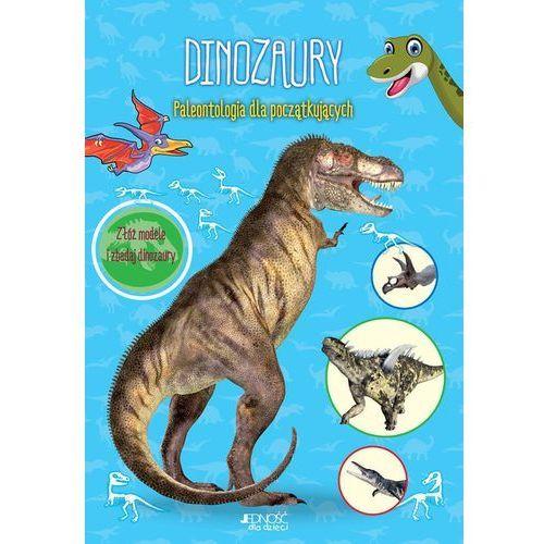 Literatura młodzieżowa, Dinozaury Paleontologia dla początkujących. Darmowy odbiór w niemal 100 księgarniach! (opr. broszurowa)