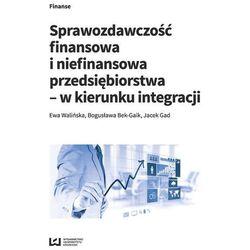 Sprawozdawczość finansowa i niefinansowa przedsiębiorstwa - w kierunku integracji (opr. miękka)