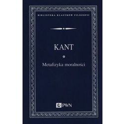 Metafizyka moralności. Seria: Biblioteka klasyków filozofii (opr. miękka)