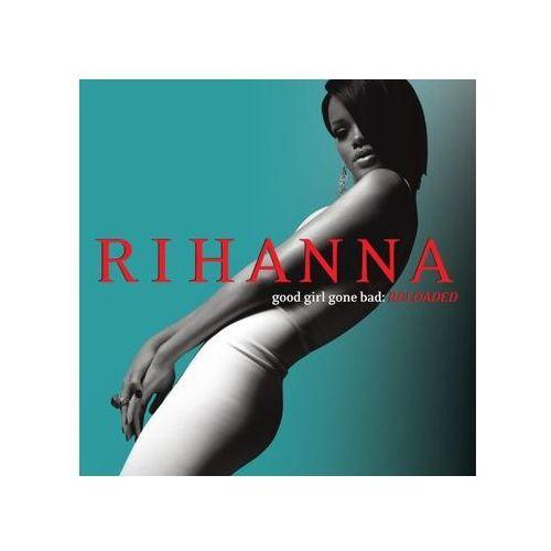 Pozostała muzyka rozrywkowa, Good Girl Gone Bad Reloaded - Rihanna (Płyta CD)