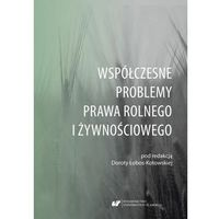 E-booki, Współczesne problemy prawa rolnego i żywnościowego - Dorota Łobos-Kotowska (PDF)