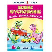 Naklejki, Akademia 3-latka Dobre wychowanie Zabawy i zadania z naklejkami - Joanna Paruszewska
