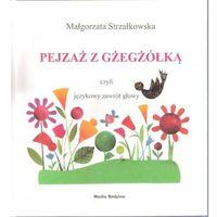 Książki dla dzieci, Pejzaż z gżegżółką, czyli językowy zawrót głowy (opr. twarda)