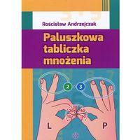 Książki medyczne, Paluszkowa tabliczka mnożenia (opr. miękka)