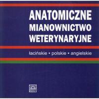 Książki o florze i faunie, Anatomiczne mianownictwo weterynaryjne (opr. miękka)