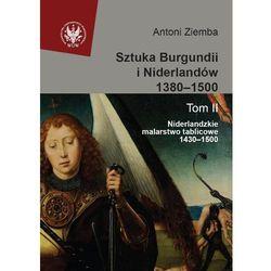 Sztuka Burgundii i Niderlandów 1380-1500 t.2 Niderlandzkie malarstwo tablicowe 1430-1500 (opr. twarda)