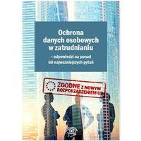 E-booki, Ochrona danych osobowych w zatrudnianiu - odpowiedzi na ponad 60 najważniejszych pytań