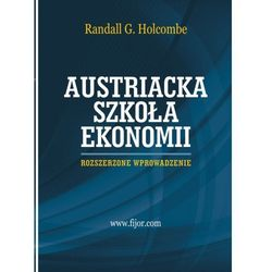 Austriacka szkoła ekonomii - Randall G. Holcombe