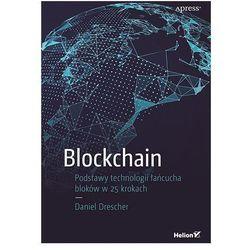 Blockchain. Podstawy technologii łańcucha bloków w 25 krokach - Daniel Drescher (opr. broszurowa)