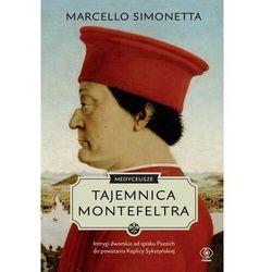 Medyceusze tajemnica montefeltra - marcello simonetta (opr. broszurowa)