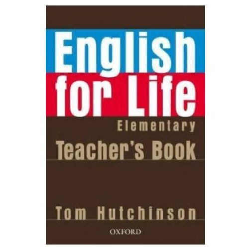 Książki do nauki języka, English for Life Elementary. Książka Nauczyciela (opr. miękka)