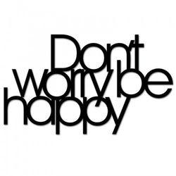 Napis na ścianę DON`T WORRY BE HAPPY czarny DWBH1-1