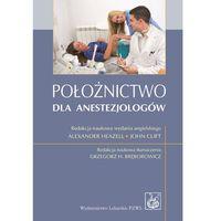 Leksykony techniczne, Położnictwo dla anestezjologów - Wysyłka od 3,99 - porównuj ceny z wysyłką (opr. miękka)