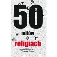 E-booki, 50 mitów o religiach - John Morreall, Tamara Sonn