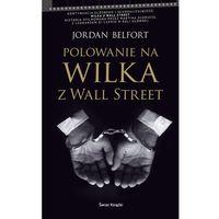 Literatura kobieca, obyczajowa, romanse, Polowanie na Wilka z Wall Street (opr. miękka)