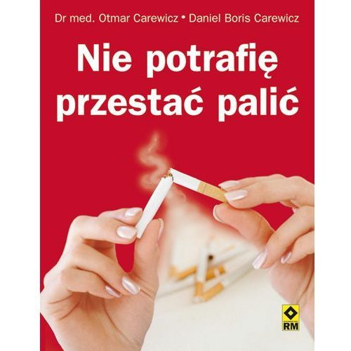 Książki medyczne, Nie potrafię przestać palić (opr. miękka)