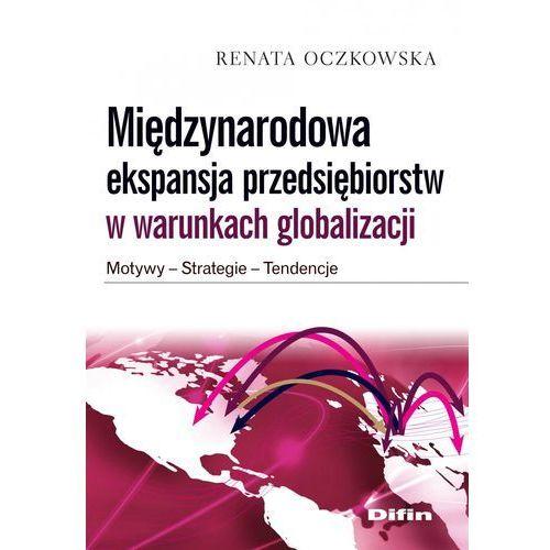 E-booki, Międzynarodowa ekspansja przedsiębiorstw w warunkach globalizacji. Motywy, strategie, tendencje [Pobranie pliku z zabezpieczeniem watermark]