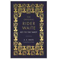 Książki do nauki języka, The Key To The Tarot. The Official Companion to the World Famous Original Rider Waite Tarot Deck - Waite A.E. - książka (opr. twarda)