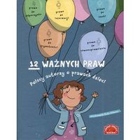Książki dla dzieci, 12 ważnych praw. Polscy autorzy o prawach dzieci - Praca zbiorowa (opr. twarda)