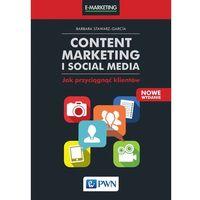 Książki o biznesie i ekonomii, Content Marketing i Social Media. Jak przyciągnąć klientów. Wyd. 2 - BARBARA STAWARZ-GARCIA (opr. miękka)