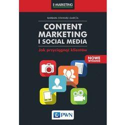 Content Marketing i Social Media. Jak przyciągnąć klientów. Wyd. 2 - BARBARA STAWARZ-GARCIA (opr. miękka)