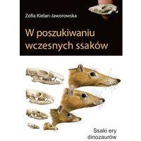 E-booki, W poszukiwaniu wczesnych ssaków - Zofia Kielan-Jaworowska (PDF)