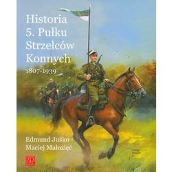 Historia 5. Pułku Strzelców Konnych 1807-1939 (opr. miękka)
