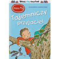 Książki dla dzieci, Klasa 1b Tajemniczy przyjaciel - Wysyłka od 3,99 - porównuj ceny z wysyłką (opr. twarda)