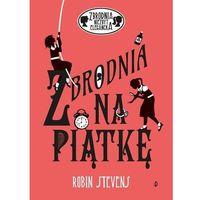 Książki dla dzieci, Zbrodnia na piątkę. zbrodnia niezbyt elegancka. tom 9 (opr. twarda)