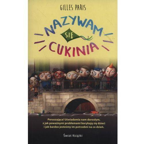 Książki dla dzieci, Nazywam Się Cukinia - Gilles Paris (opr. miękka)