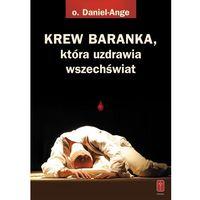 Książki religijne, KREW BARANKA, która uzdrawia wszechświat (opr. miękka)