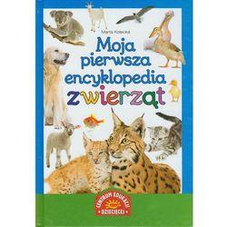 Moja pierwsza encyklopedia zwierząt (opr. twarda)