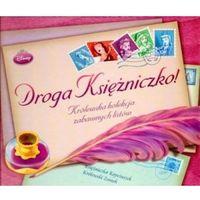 Książki dla dzieci, Księżniczki Droga księżniczko Królewska kolekcja zabawnych listów (opr. twarda)