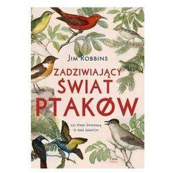 Zadziwiający świat ptaków. Darmowy odbiór w niemal 100 księgarniach!
