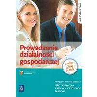 Biblioteka biznesu, Prowadzenie działalności gospodarczej podręcznik do nauki zawodu (opr. miękka)