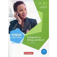 Książki do nauki języka, Fokus Deutsch B2 Erfolgreich in Alltag und Beruf Kurs- und Ubungsbuch (opr. miękka)